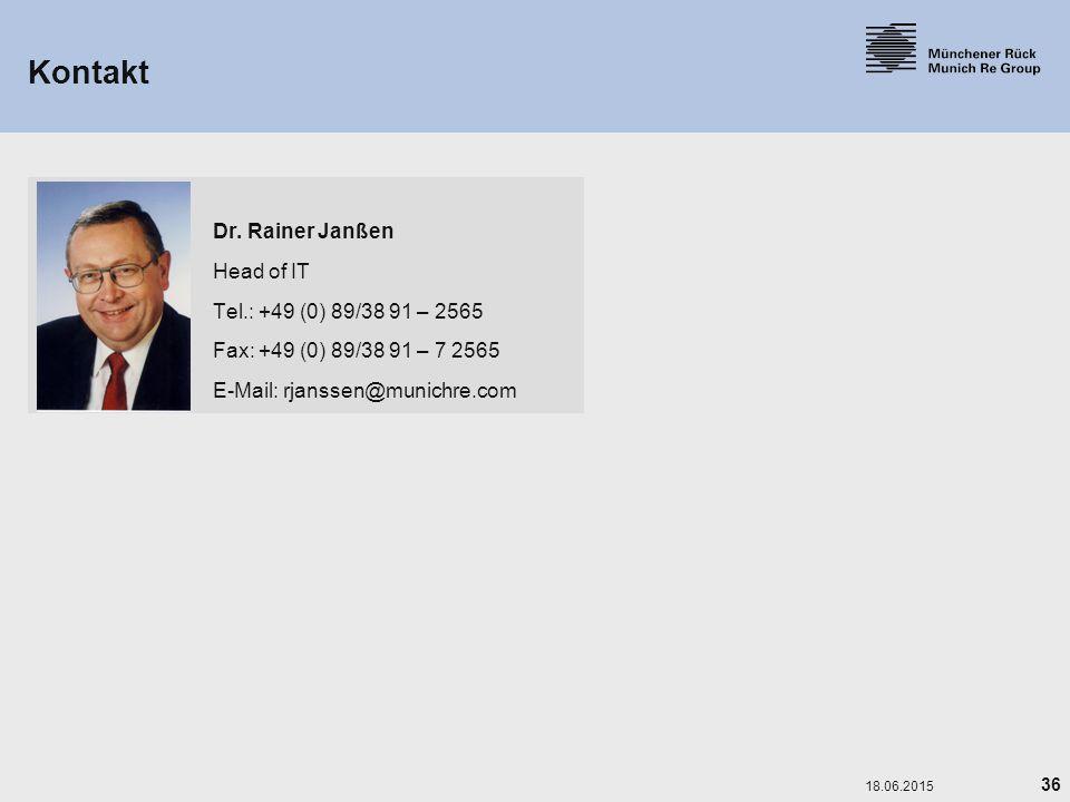 36 18.06.2015 Kontakt Dr. Rainer Janßen Head of IT Tel.: +49 (0) 89/38 91 – 2565 Fax: +49 (0) 89/38 91 – 7 2565 E-Mail: rjanssen@munichre.com