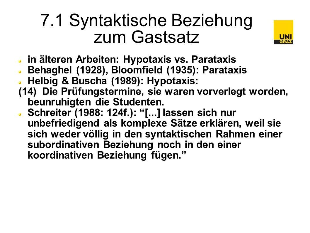 7.1 Syntaktische Beziehung zum Gastsatz in älteren Arbeiten: Hypotaxis vs.