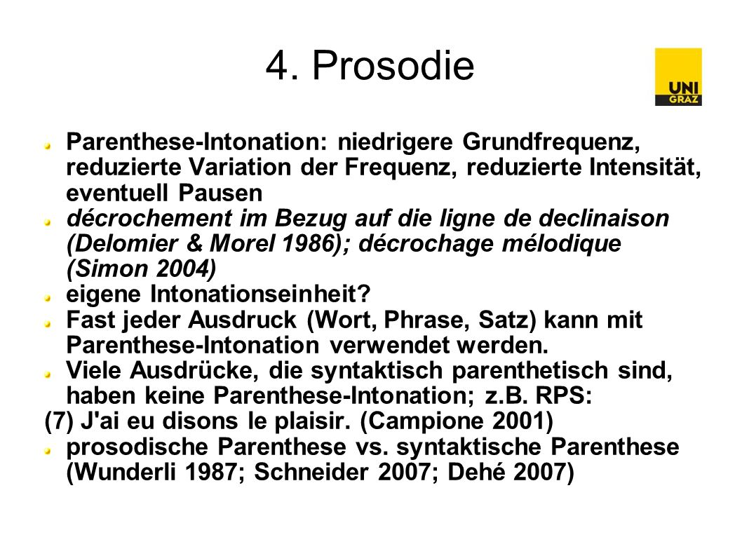 4. Prosodie Parenthese-Intonation: niedrigere Grundfrequenz, reduzierte Variation der Frequenz, reduzierte Intensität, eventuell Pausen décrochement i