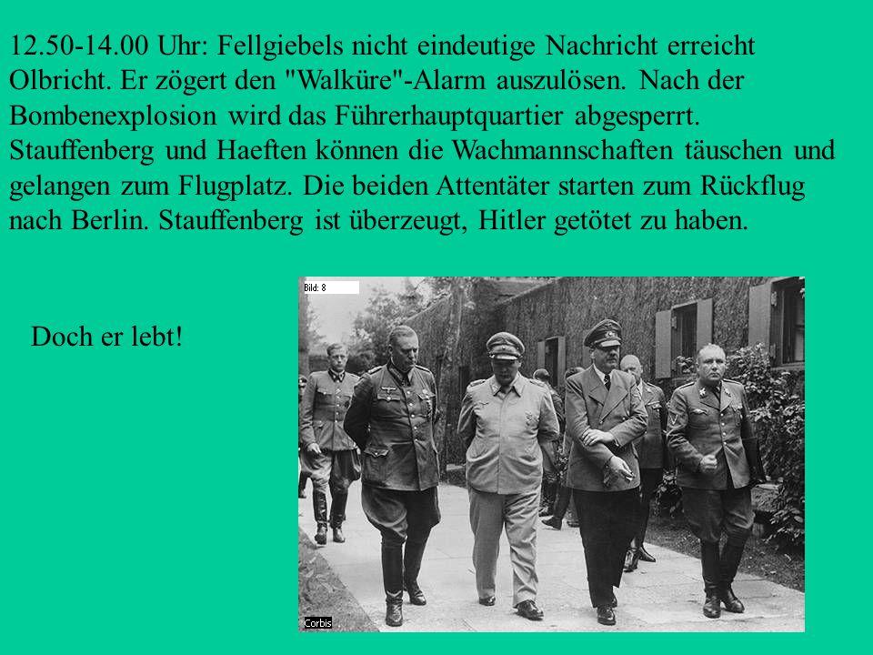 12.42Uhr: Die Sprengladung detoniert in dem mit 25 Personen besetzten Raum. Hitler befindet sich unter den 20 Überlebenden. Erich Fellgiebel (1886-194
