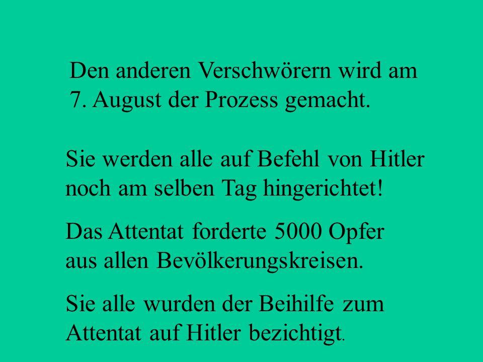 Mitternacht Juli: In der Nacht wird Claus Schenk Graf von Stauffenberg gemeinsam mit Werner von Haeften, Albrecht Ritter Merz von Quirnheim und Friedr