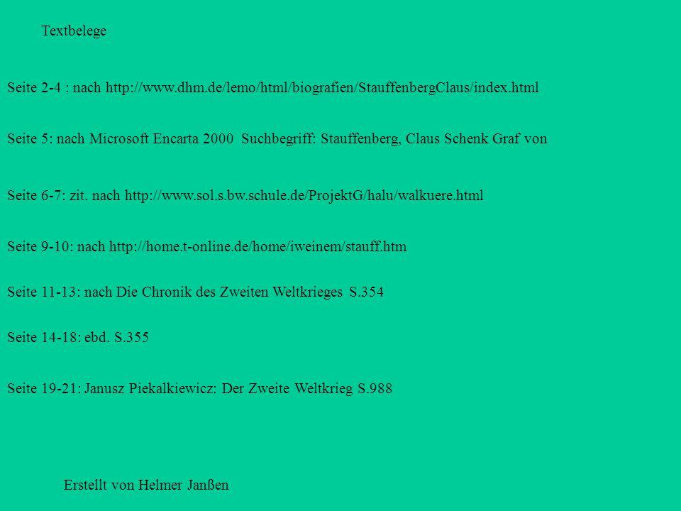 1.Bild : Microsoft Encarta 2000 Suchbegriff: Stauffenberg, Claus Schenk Graf von 3.Bild:www.dhm.de/lemo/html/biografien/ BeckLudwig 2.Bild:Die Chronik
