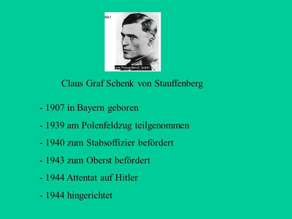 Gliederung der Ereignisse: - Lebensgeschichte von Claus Graf Schenk von Stauffenberg - Der Widerstand und seine Helfer - Die Ziele die der Widerstand