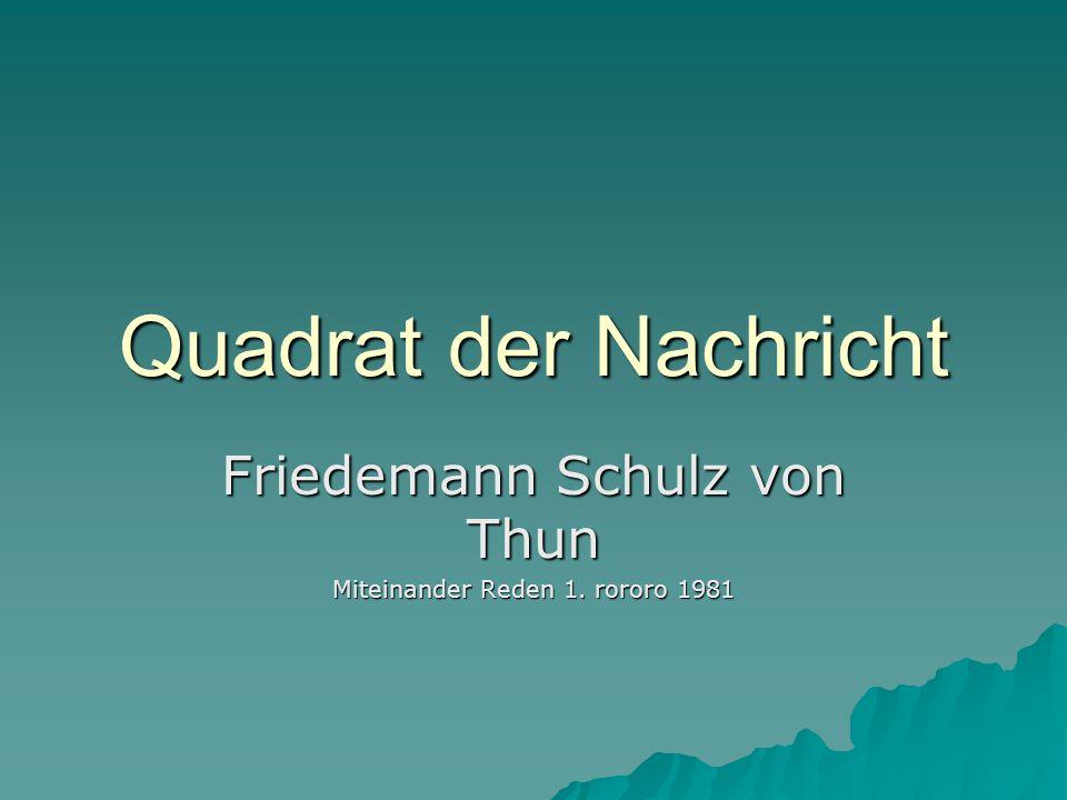 Quadrat der Nachricht Friedemann Schulz von Thun Miteinander Reden 1. rororo 1981