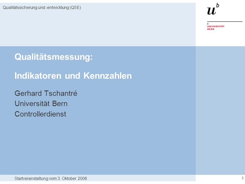 Startveranstaltung vom 3. Oktober 2006 Qualitätssicherung und -entwicklung (QSE) 12