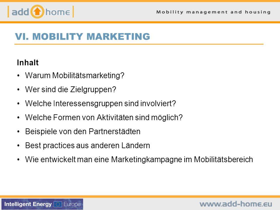 VI.MOBILITY MARKETING Inhalt Warum Mobilitätsmarketing.