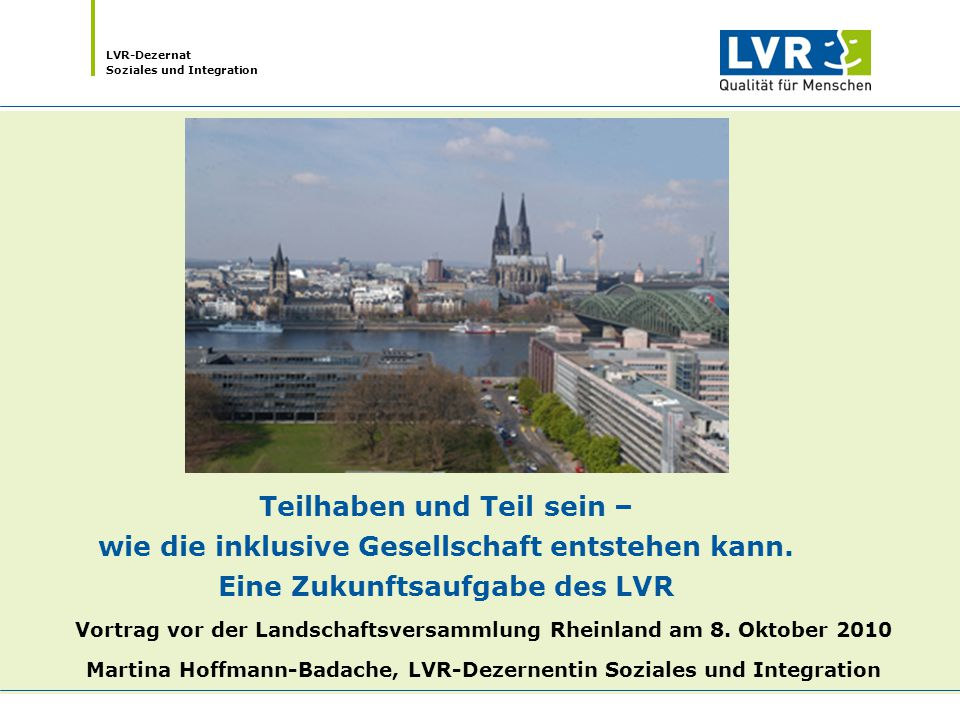 LVR-Dezernat Soziales und Integration 2 Inklusion ist Menschenrecht.