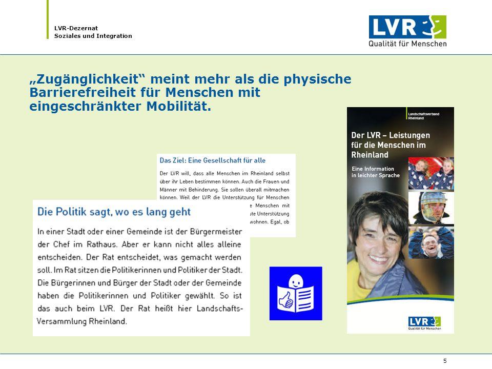 """LVR-Dezernat Soziales und Integration 6 """"Zugänglichkeit meint mehr als die physische Barrierefreiheit für Menschen mit eingeschränkter Mobilität."""
