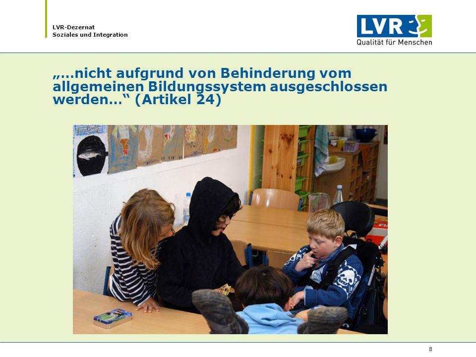 """LVR-Dezernat Soziales und Integration 8 """"…nicht aufgrund von Behinderung vom allgemeinen Bildungssystem ausgeschlossen werden… (Artikel 24)"""