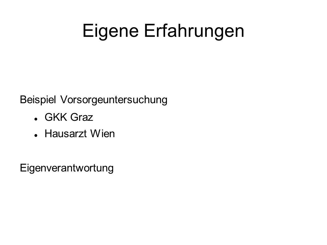 Eigene Erfahrungen Beispiel Vorsorgeuntersuchung GKK Graz Hausarzt Wien Eigenverantwortung