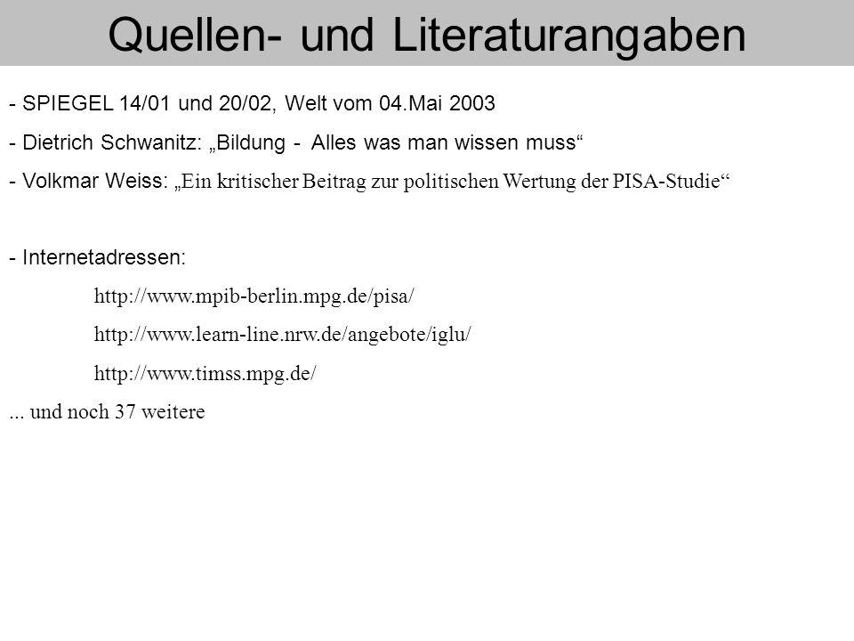 """Quellen- und Literaturangaben - SPIEGEL 14/01 und 20/02, Welt vom 04.Mai 2003 - Dietrich Schwanitz: """"Bildung - Alles was man wissen muss"""" - Volkmar We"""