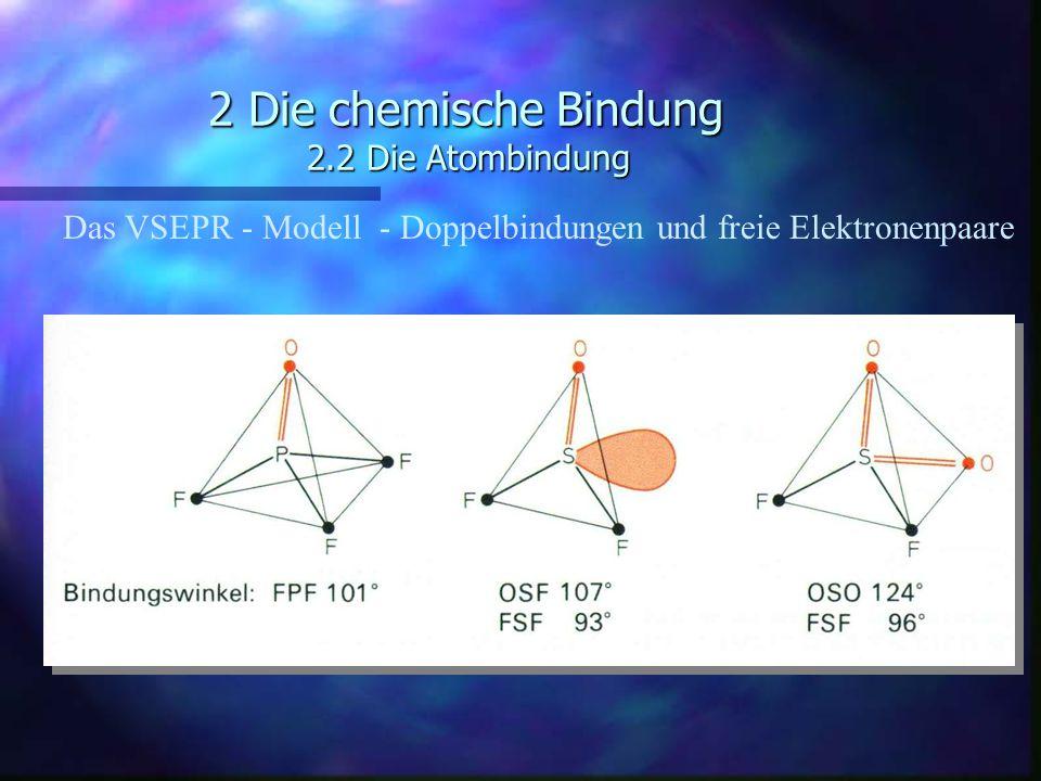 2 Die chemische Bindung 2.2 Die Atombindung Das VSEPR - Modell - Doppelbindungen und freie Elektronenpaare