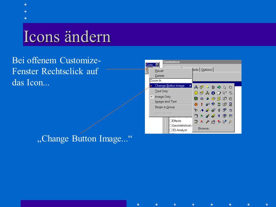 """Icons ändern Bei offenem Customize- Fenster Rechtsclick auf das Icon... """"Change Button Image..."""