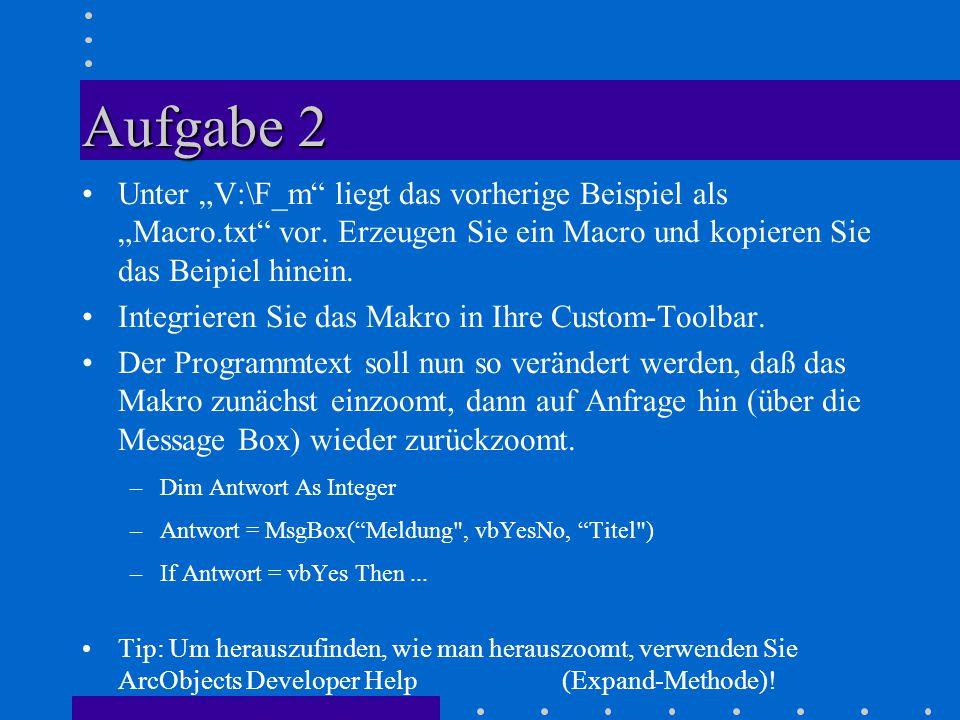 """Aufgabe 2 Unter """"V:\F_m liegt das vorherige Beispiel als """"Macro.txt vor."""