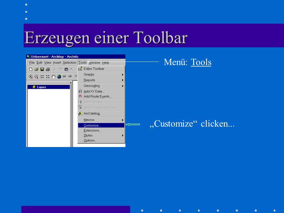 "Erzeugen einer Toolbar ""Customize clicken... Menü: Tools"