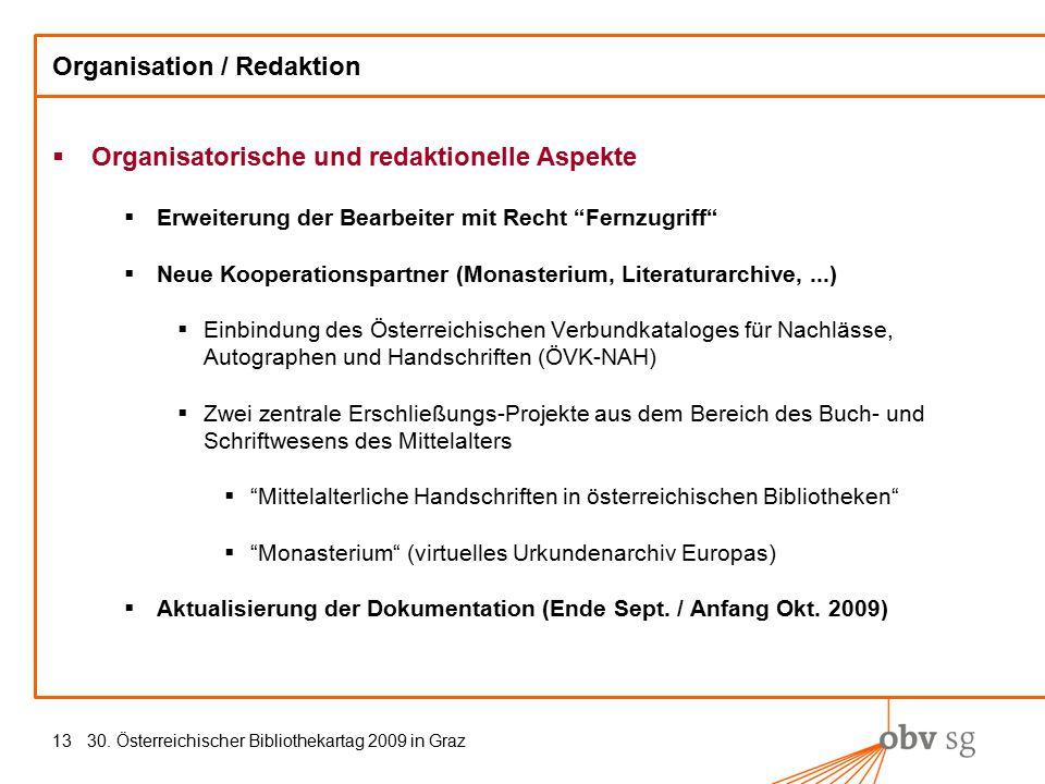 30. Österreichischer Bibliothekartag 2009 in Graz13 Organisation / Redaktion  Organisatorische und redaktionelle Aspekte  Erweiterung der Bearbeiter