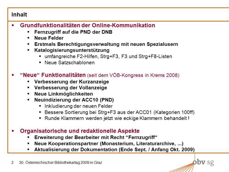 30. Österreichischer Bibliothekartag 2009 in Graz2 Inhalt  Grundfunktionalitäten der Online-Kommunikation  Fernzugriff auf die PND der DNB  Neue Fe