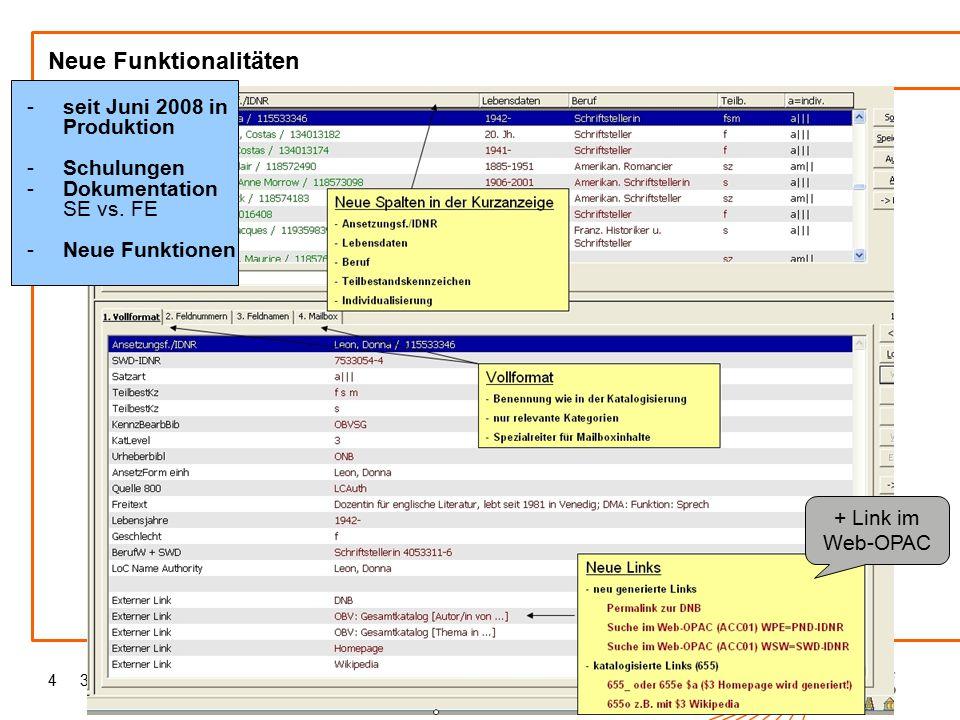 30. Österreichischer Bibliothekartag 2009 in Graz4 Neue Funktionalitäten -seit Juni 2008 in Produktion -Schulungen -Dokumentation SE vs. FE -Neue Funk