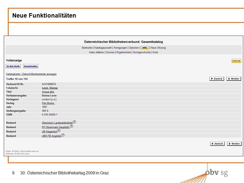 30. Österreichischer Bibliothekartag 2009 in Graz9 Neue Funktionalitäten