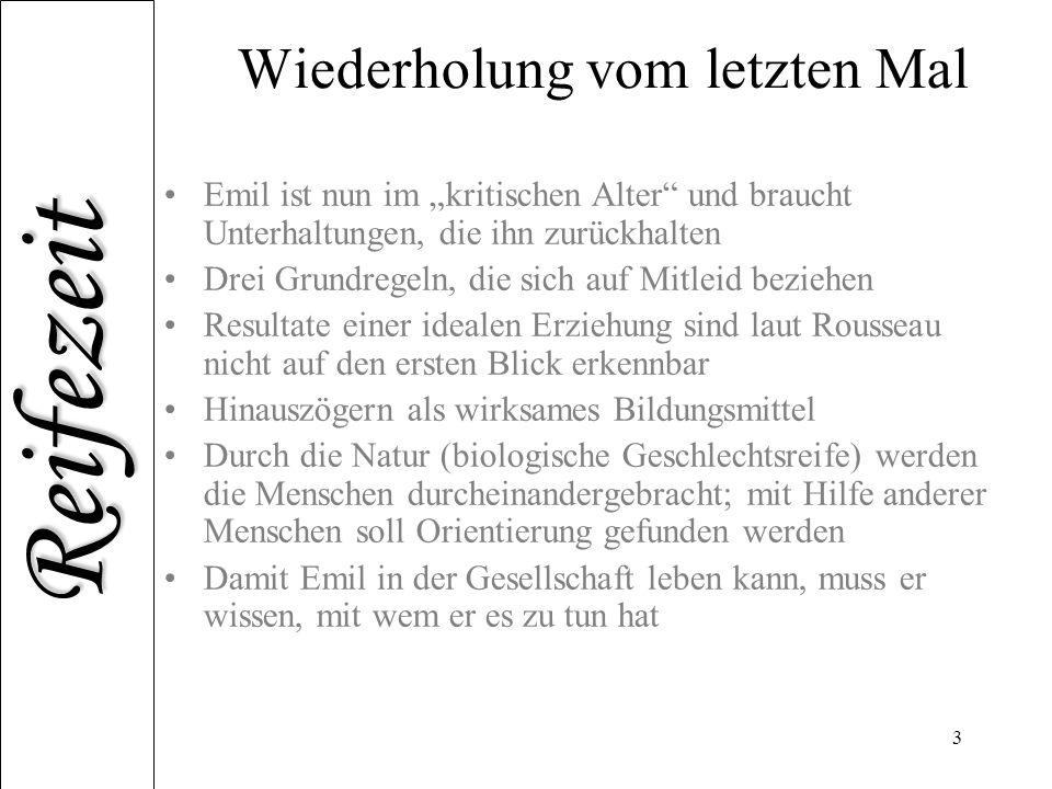 """Reifezeit 3 Wiederholung vom letzten Mal Emil ist nun im """"kritischen Alter"""" und braucht Unterhaltungen, die ihn zurückhalten Drei Grundregeln, die sic"""