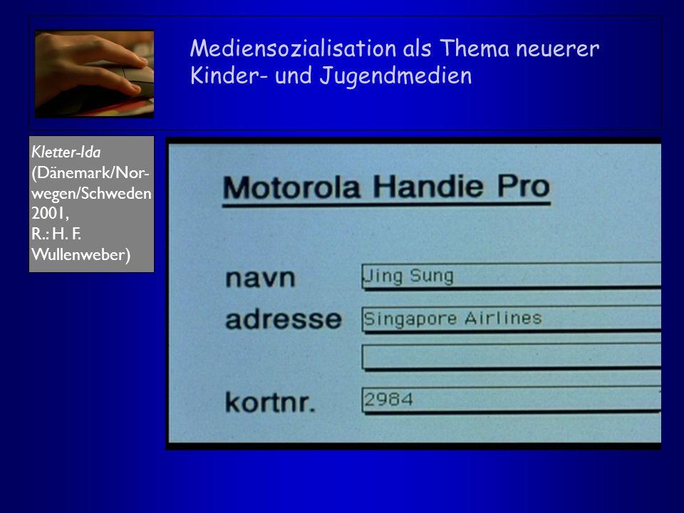 Mediensozialisation als Thema neuerer Kinder- und Jugendmedien Kletter-Ida (Dänemark/Nor- wegen/Schweden 2001, R.: H. F. Wullenweber)