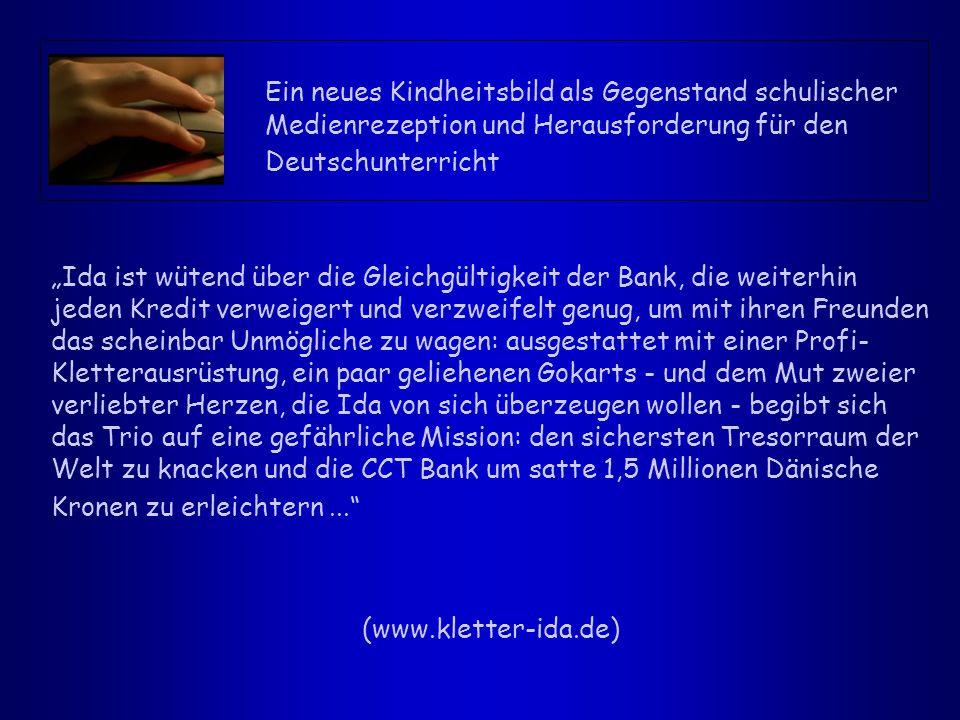 """Ein neues Kindheitsbild als Gegenstand schulischer Medienrezeption und Herausforderung für den Deutschunterricht """"Ida ist wütend über die Gleichgültig"""