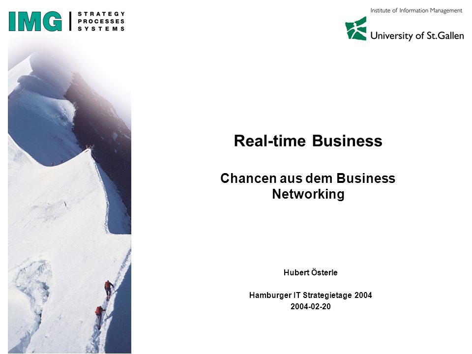 Real-time Business Chancen aus dem Business Networking Hubert Österle Hamburger IT Strategietage 2004 2004-02-20