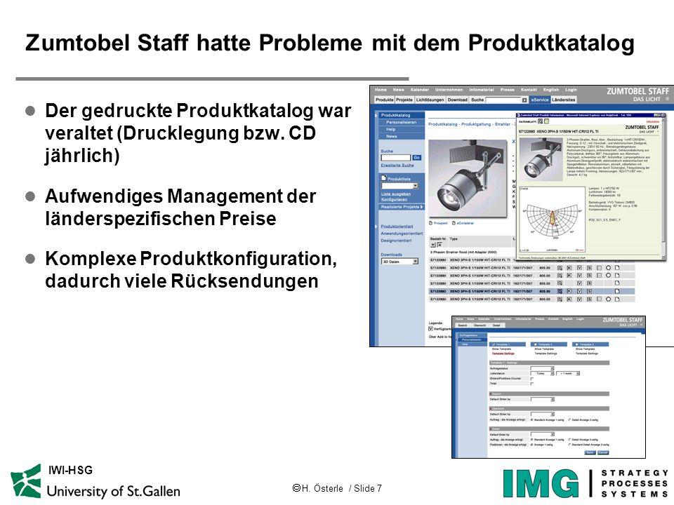  H. Österle / Slide 7 IWI-HSG Zumtobel Staff hatte Probleme mit dem Produktkatalog l Der gedruckte Produktkatalog war veraltet (Drucklegung bzw. CD j