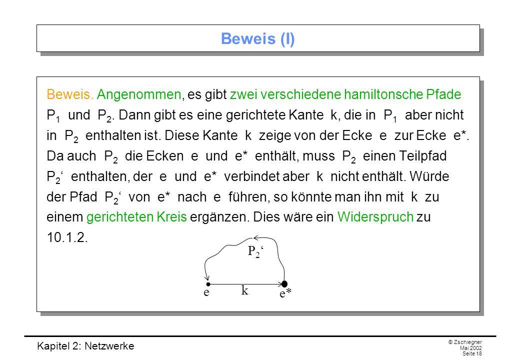 Kapitel 2: Netzwerke © Zschiegner Mai 2002 Seite 19 Beweis (II) Also muss P 2 ' von e nach e* führen.