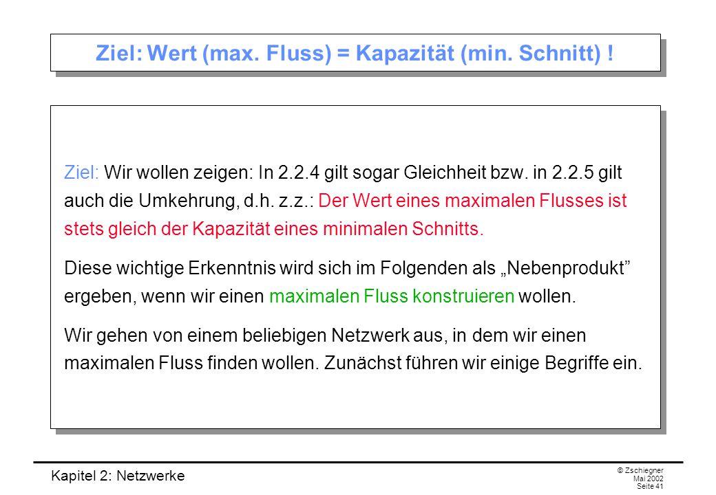 Kapitel 2: Netzwerke © Zschiegner Mai 2002 Seite 42 Vorwärts- und Rückwärtskanten Zunächst betrachten wir einen (ungerichteten) Pfad P, der von einer Ecke e 0 über die Ecken e 1, e 2,...