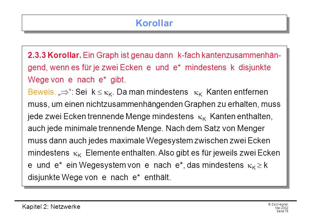 """Kapitel 2: Netzwerke © Zschiegner Mai 2002 Seite 77 Beweis """"  : Umgekehrt gelte nun für jeweils zwei Ecken e und e*, dass es mindestens k disjunkte Wege von e nach e* gibt."""