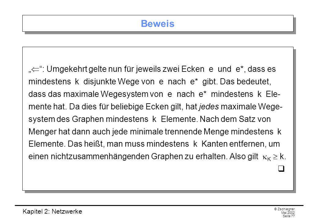 Kapitel 2: Netzwerke © Zschiegner Mai 2002 Seite 78 Trennende Eckenmenge Man kann den Satz von Menger auch in einer Eckenversion formulie- ren und beweisen.