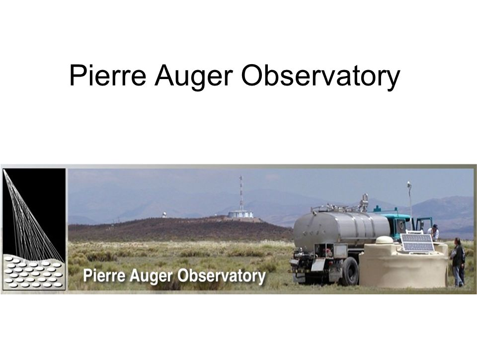 Pierre Auger(1899-1993) Was a nuclear physics and cosmic ray physics.