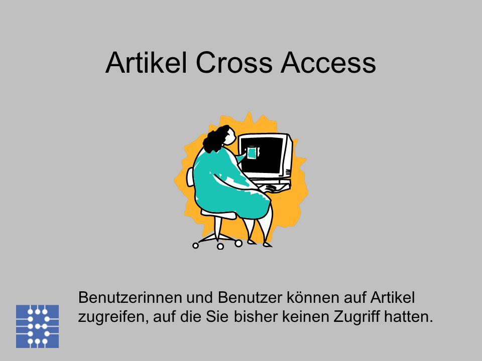 Artikel Cross Access Benutzerinnen und Benutzer können auf Artikel zugreifen, auf die Sie bisher keinen Zugriff hatten.