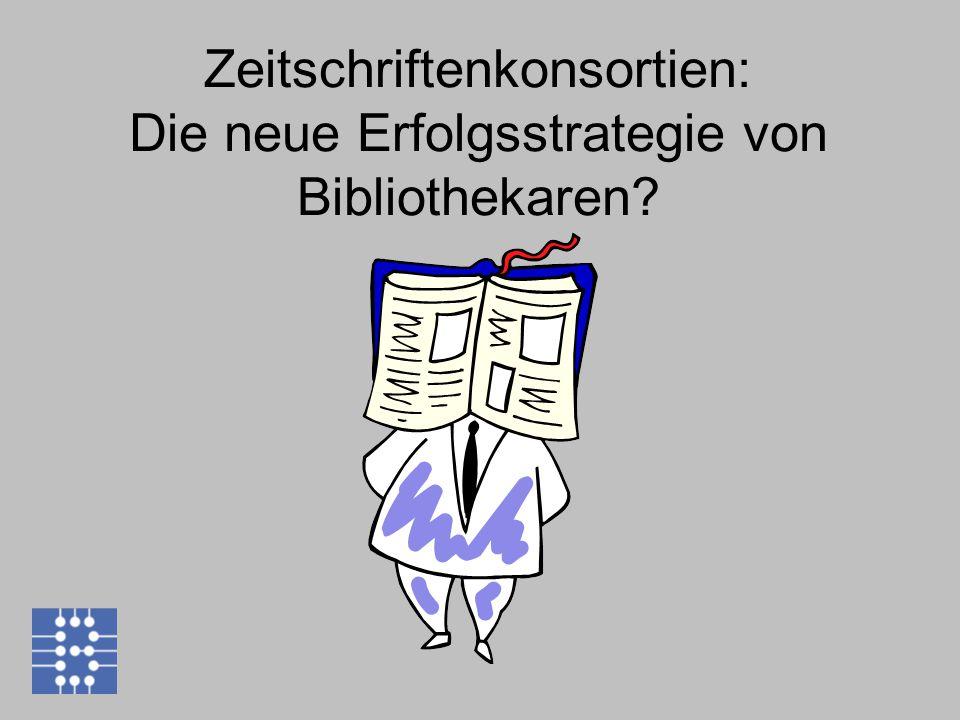 Zeitschriftenkonsortien: Die neue Erfolgsstrategie von Bibliothekaren?