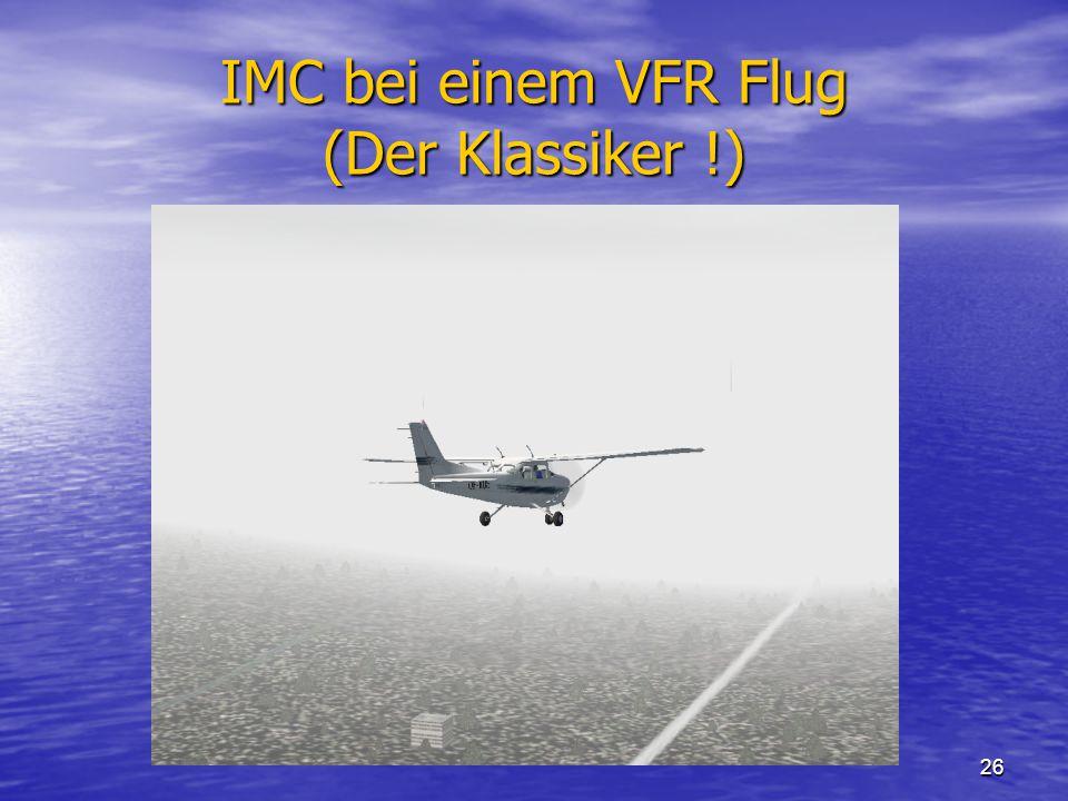 26 IMC bei einem VFR Flug (Der Klassiker !)
