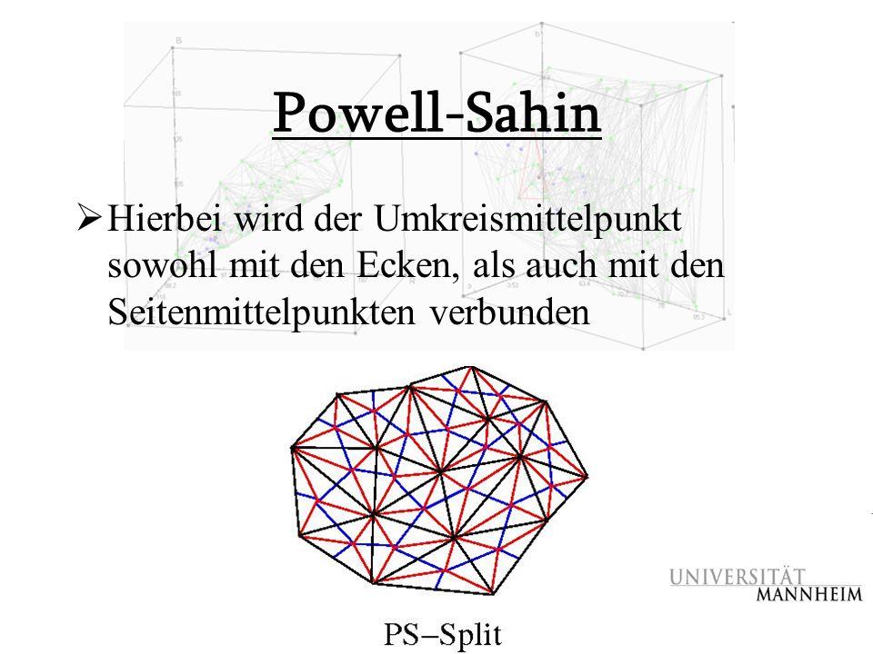 Powell-Sahin  Hierbei wird der Umkreismittelpunkt sowohl mit den Ecken, als auch mit den Seitenmittelpunkten verbunden