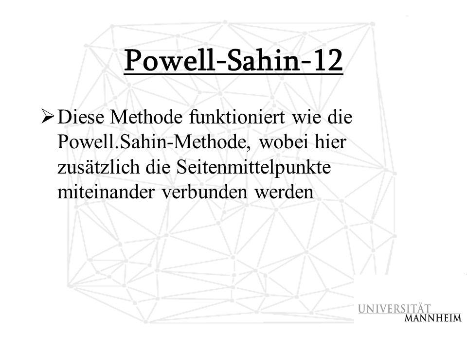 Powell-Sahin-12  Diese Methode funktioniert wie die Powell.Sahin-Methode, wobei hier zusätzlich die Seitenmittelpunkte miteinander verbunden werden