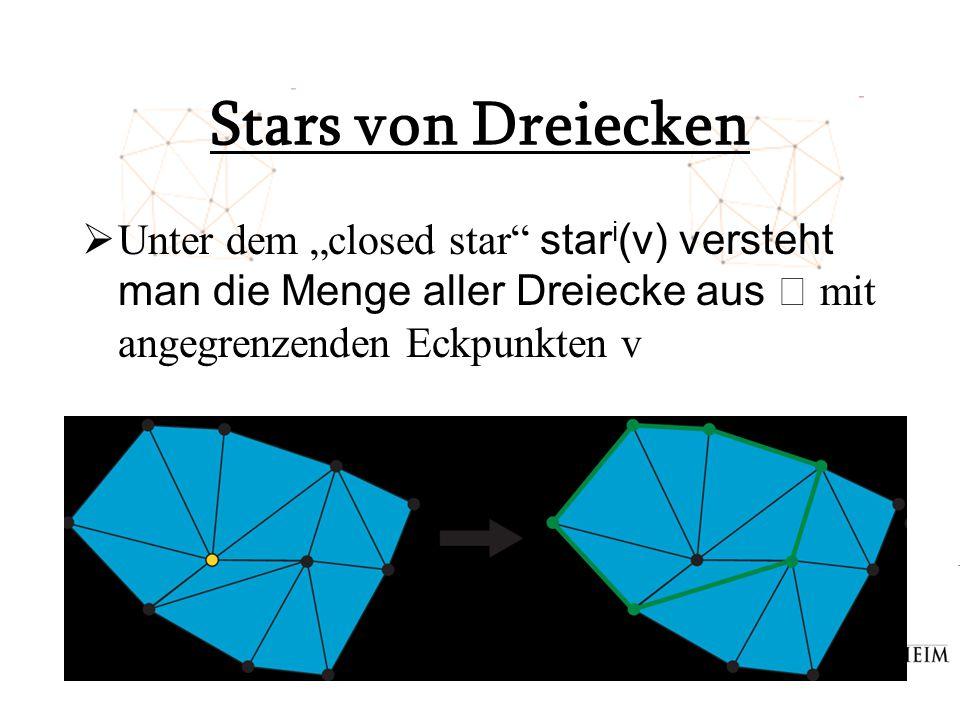 """Stars von Dreiecken  Unter dem """"closed star"""" star i (v) versteht man die Menge aller Dreiecke aus mit angegrenzenden Eckpunkten v"""