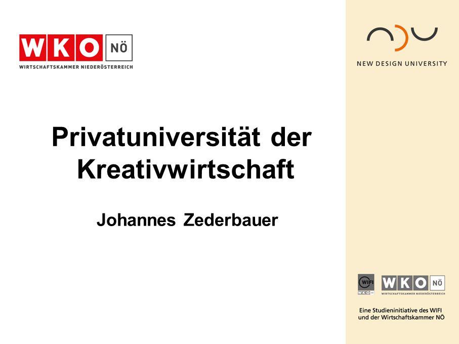 Österreichs jüngste Bildungsstätte für kreative Köpfe … Privatuniversität der Kreativwirtschaft Fakultät für Gestaltung …