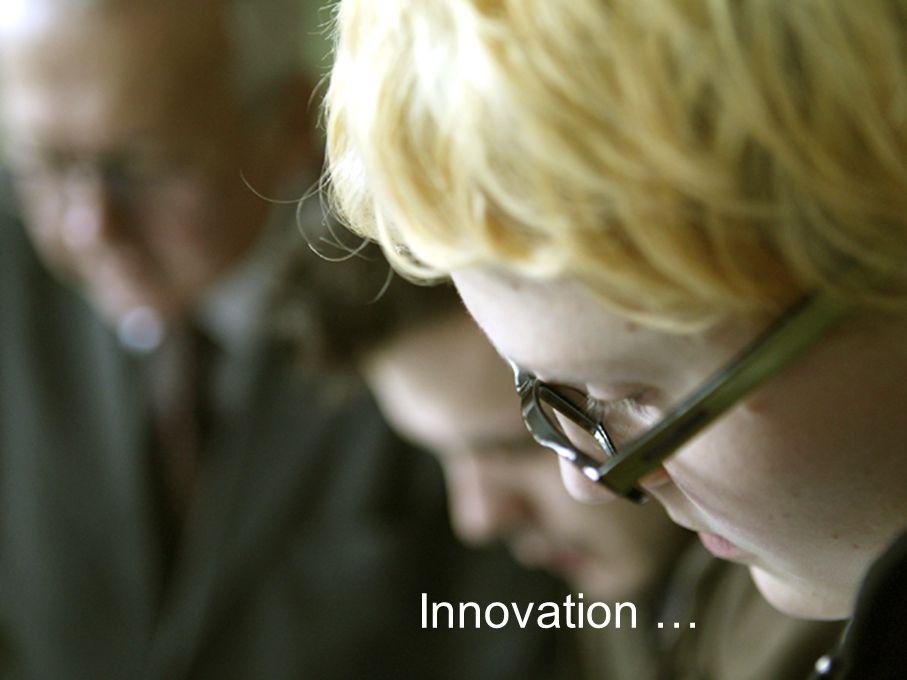 Innovation …