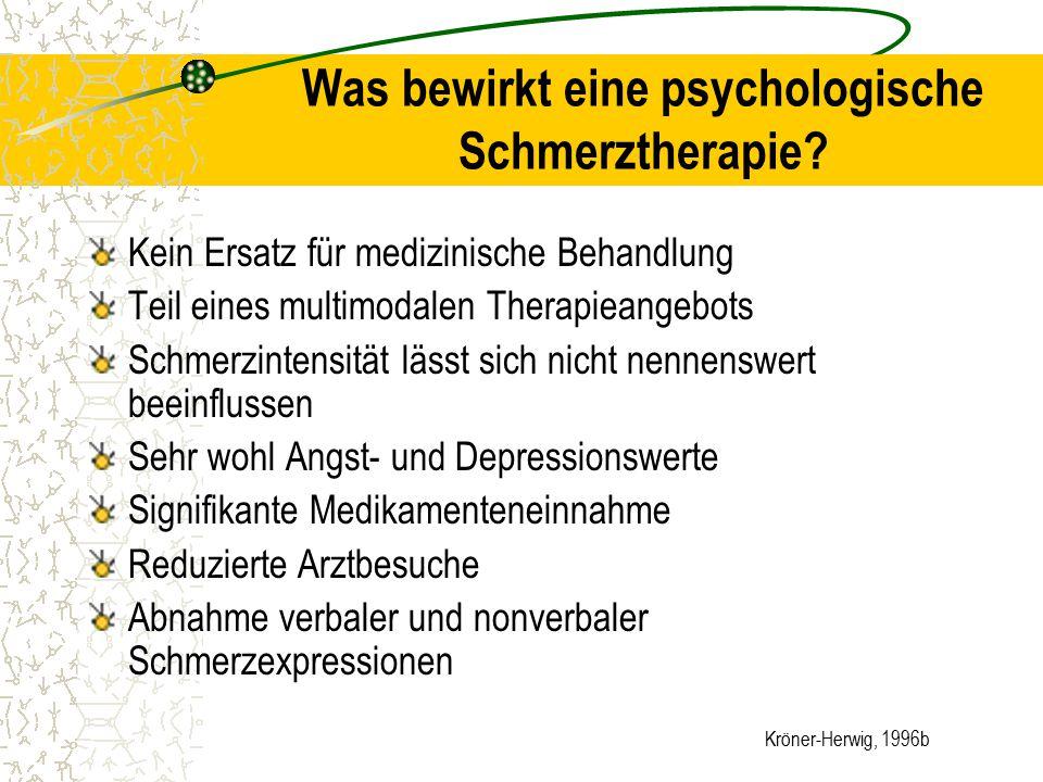 Kröner-Herwig, 1996b Was bewirkt eine psychologische Schmerztherapie? Kein Ersatz für medizinische Behandlung Teil eines multimodalen Therapieangebots