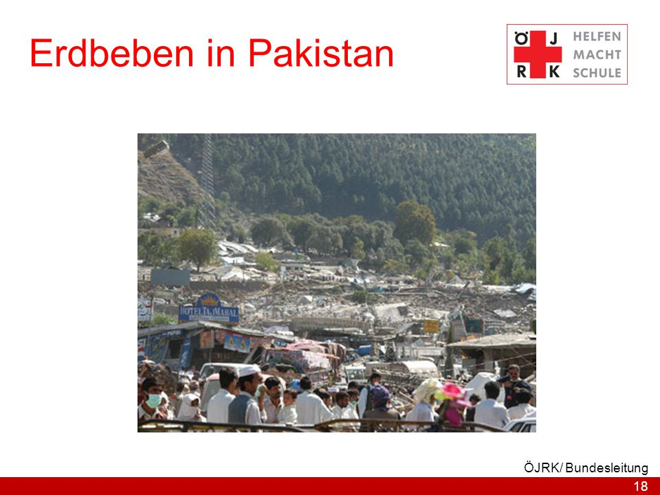 18 ÖJRK/ Bundesleitung Erdbeben in Pakistan