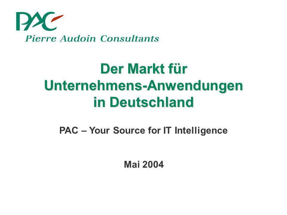 Der Markt für Unternehmens-Anwendungen in Deutschland PAC – Your Source for IT Intelligence Mai 2004