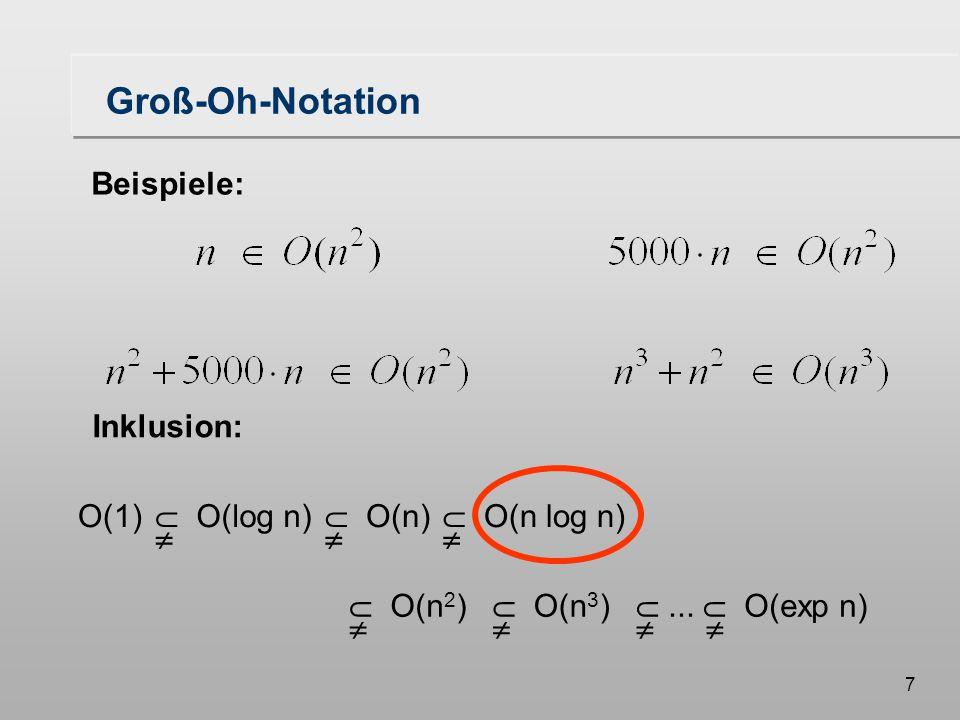 7 Groß-Oh-Notation Beispiele:  O(log n)   O(n log n)   O(n 3 )   O(n)  ...