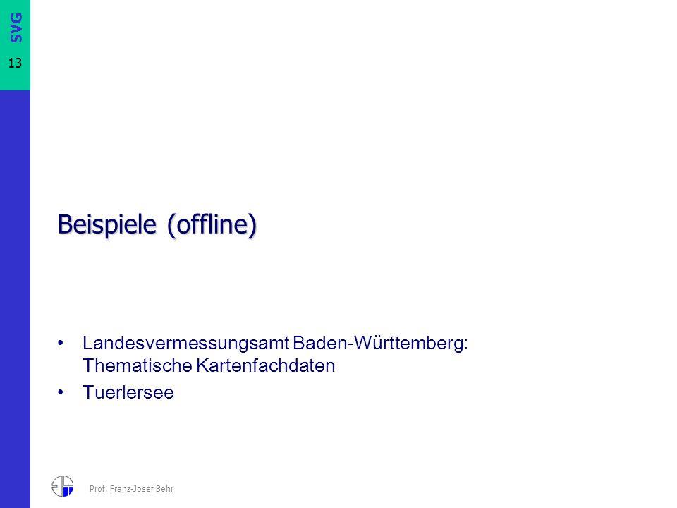 SVG 13 Prof. Franz-Josef Behr Beispiele (offline) Landesvermessungsamt Baden-Württemberg: Thematische Kartenfachdaten Tuerlersee