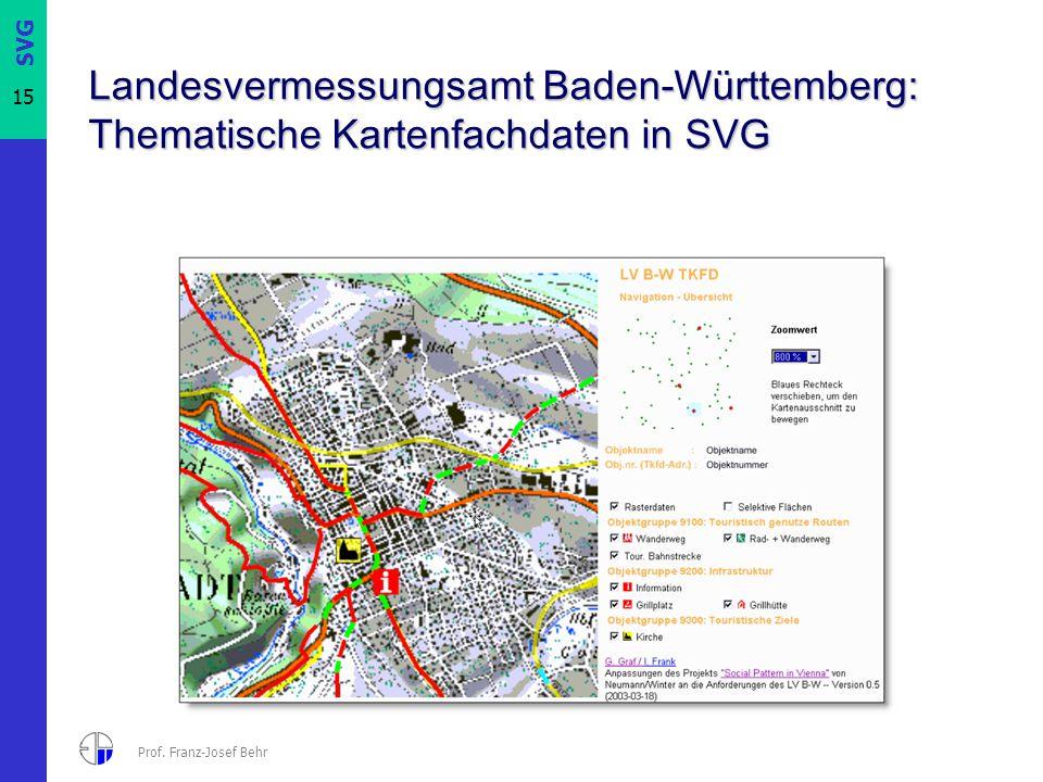 SVG 15 Prof. Franz-Josef Behr Landesvermessungsamt Baden-Württemberg: Thematische Kartenfachdaten in SVG