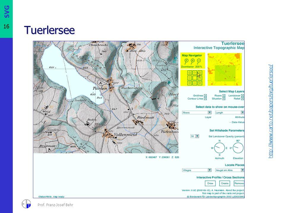 SVG 16 Prof. Franz-Josef Behr Tuerlersee http://www.carto.net/papers/svg/tuerlersee/