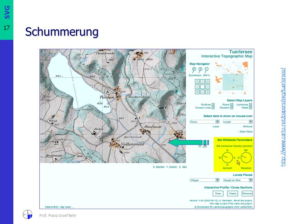 SVG 17 Prof. Franz-Josef Behr Schummerung http://www.carto.net/papers/svg/tuerlersee/