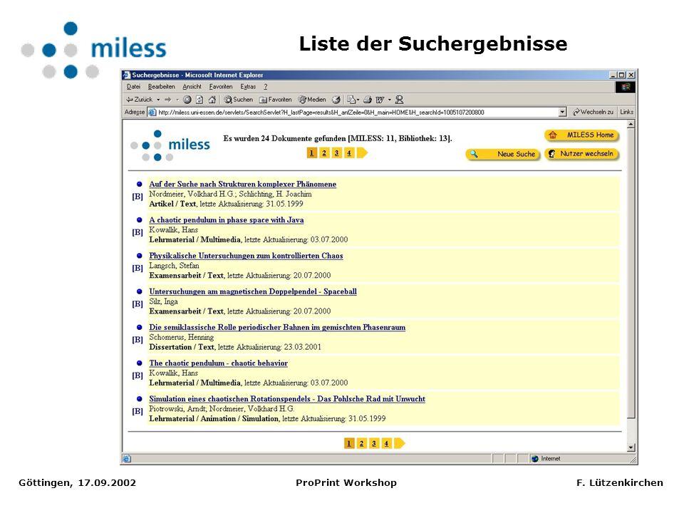 Göttingen, 17.09.2002 ProPrint Workshop F.Lützenkirchen Vielen Dank für Ihre Aufmerksamkeit.